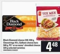 Black Diamond Cheese - 340-450 G - Cheestrings - 16's - Galbani Cheese Bars - 500 G - PC Or No Name Shredded Cheese - 320 G