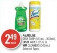 Palmolive  Dish Soap (591ml - 828ml) - Lysol Wipes (35's) or Vim Cleaners (500ml)