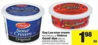 Gay Lea Sour Cream - 425-500 Ml Or Heluva Good! Dips - 250 Ml