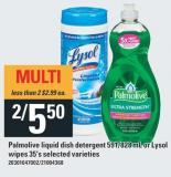 Palmolive Liquid Dish Detergent - 591/828 Ml Or Lysol Wipes - 35's