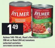 Aylmer 540-796 Ml - Hunt's Heirloom 398 Ml Or Rotel 284 Ml Tomatoes