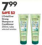 L'oréal Ever Strong Shampoo or Conditioner