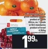PC Extra Large Red Or Green Seedless Grapes Or Orri Mandarins
