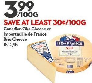 Canadian Oka Cheese or Imported Ile de France Brie Cheese