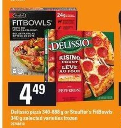 Delissio Pizza 340-888 G Or Stouffer's Fitbowls 340 G