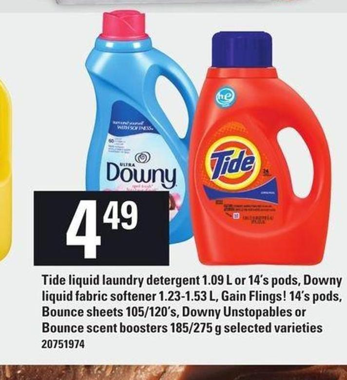 Tide Liquid Laundry Detergent 1.09 L Or 14's PODS - Downy Liquid Fabric Softener 1.23-1.53 L - Gain Flings 14's PODS - Bounce Sheets 105/120's - Downy Unstopables Or Bounce Scent Boosters 185/275 G