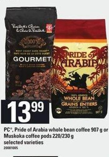 PC - Pride Of Arabia Whole Bean Coffee 907 G Or Muskoka Coffee PODS 220/230 G