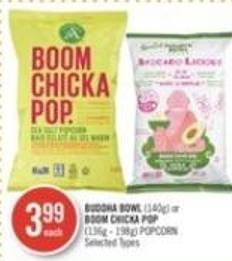 Buddha Bowl (140g) or Boom Chicka Pop (136g - 198g) Popcorn