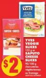 Yves Veggie Slices - 155 g Or Saputo Cheese Slices - 90/100 g