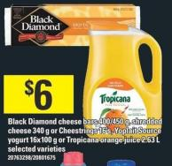 Black Diamond Cheese Bars 400/450 G - Shredded Cheese 340 G Or Cheestrings 16's - Yoplait Source Yogurt 16x100 G Or Tropicana Orange Juice 2.63 L