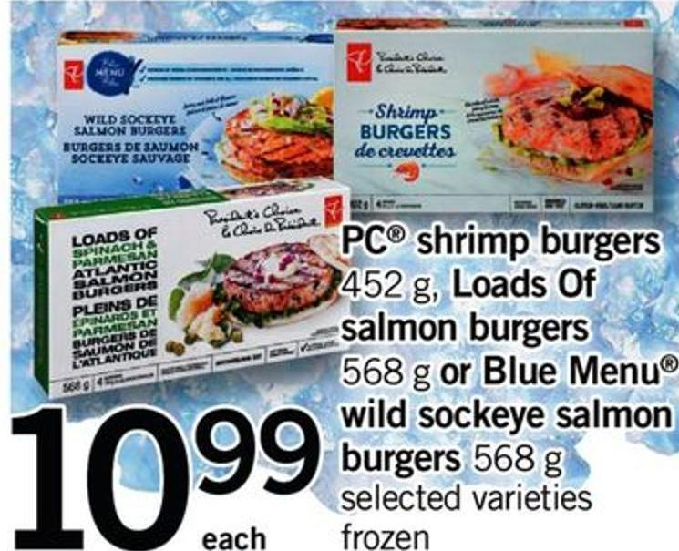PC Shrimp Burgers 452 G - Loads Of Salmon Burgers 568 G Or Blue Menu Wild Sockeye Salmon Burgers 568 G
