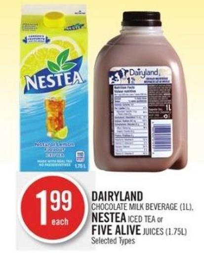 Dairyland Chocolate Milk Beverage (1l) - Nestea Iced Tea or Five Alive Juices (1.75l)