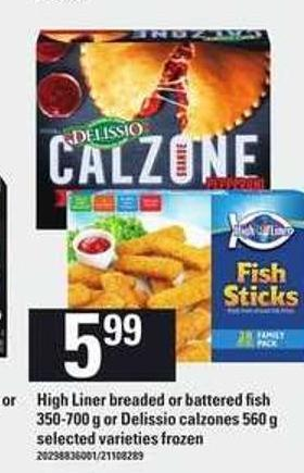 High Liner Breaded Or Battered Fish 350-700 g Or Delissio Calzones 560 g