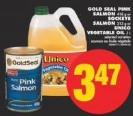 Gold Seal Pink Salmon - 418 g or Sockeye Salmon - 213 g or Unico Vegetable Oil - 3 L