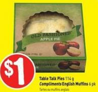 Table Talk Pies 114 g Compliments English Muffins 6 Pk