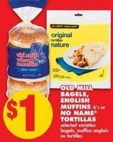 Old Mill Bagels - English Muffins6's or No Name Tortillas