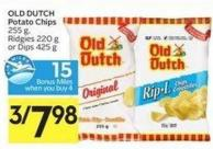 Old Dutch Potato Chips 255 g - Ridgies 220 g or Dips 425 g - 15 Air Miles Bonus Miles