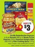 Orville Redenbacher Popcorn 6-8 Pk Kernels 680 g or Ready To Eat Popcorn 220 g Swanson Hungry-man 360-455 g Pam Cooking Spray 170 g