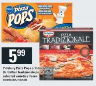 Pillsbury Pizza Pops Or Bites 693/800 G Or Dr. Oetker Tradizionale Pizza 385-405 G
