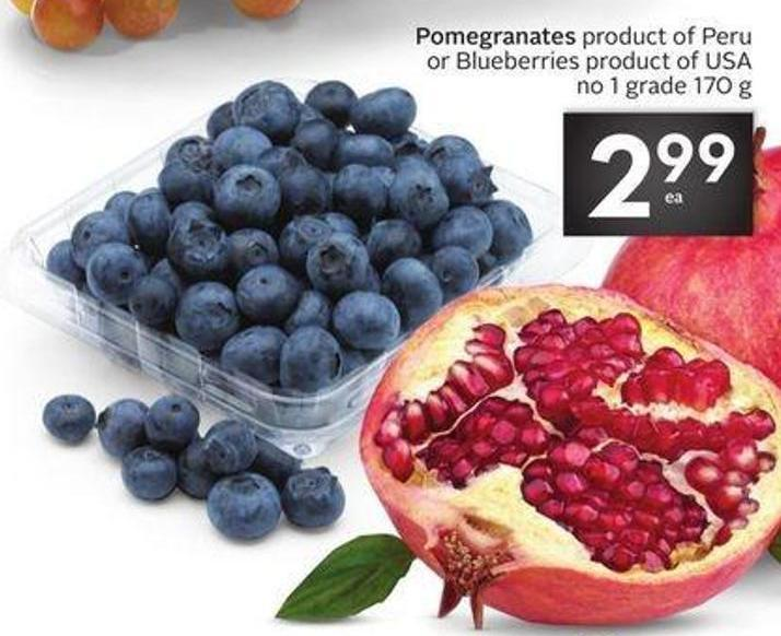 Pomegranates Product of Peru or Blueberries Product of USA