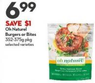 Oh Naturel  Burgers or Bites  352-375g Pkg