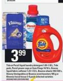 Tide Or Persil Liquid Laundry Detergent 1.09-1.18 L Tide PODS Persil Power Caps Or Gain Flings 14/16's - Downy Liquid Fabric Softener 1.23-1.53 L - Bounce Sheets 105/120's - Downy Unstopables Or Bounce Scent Boosters - 185 g Or Kleenex Facial Tissue - 3-6 Pack