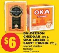 Balderson Cheddar - 280 g - Oka Cheese or Saint Paulin - 190 g