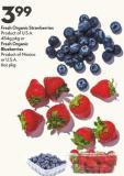 Fresh Organic Strawberries Product of U.S.A. 454g Pkg or Fresh Organic  Blueberries Product of Mexico  or U.S.A. 6oz Pkg
