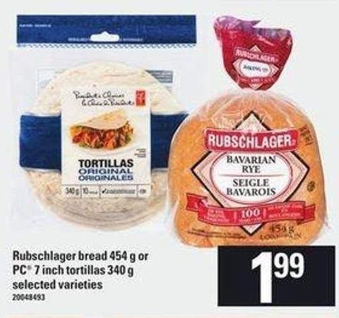 Rubschlager Bread 454 G Or PC 7 Inch Tortillas 340 G