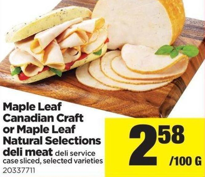 Maple Leaf Canadian Craft Or Maple Leaf Natural Selections Deli Meat