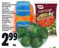 Avocados 5 Pk  Product Of Mexico Or Colombia Dole Salad Kits 198 - 347 g Product Of U.S.A. Clementines 2 Lb Bag Product Ofperu Or Argentina