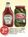 Bick's Pickles (1l) - Frank's Red Hot Sauce (354ml) or Heinz Ketchup (750ml - 1l)