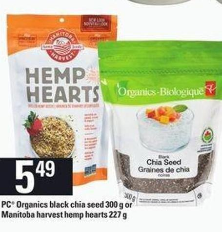 PC Organics Black Chia Seed - 300 g Or Manitoba Harvest Hemp Hearts - 227 g