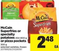 Mccain Superfries Or Specialty Potatoes 454-800 G Or Pizza Pockets 300 G