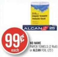 No Name Paper Towels 2 Roll or Alcan Foil 25'