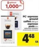 PC  Espresso Ground Coffee 250 G Or Espresso PODS 10's