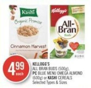 Kellogg's  All Bran Buds (500g) - PC Blue Menu Omega Almond (600g) or Kashi Cereals