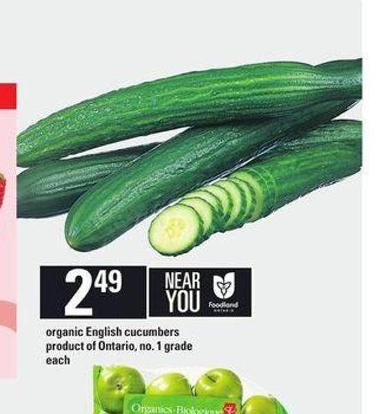 Organic English Cucumbers$2.49valid June 21 - 2018 - June 27 - 2018descriptionproduct of Ontario - No. 1 Gradein The Event of Disagreement Between The Flyer and This Popup - The Flyer Shall Take Precedence.