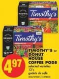 Timothy's or Donut House Coffee PODS - 12's
