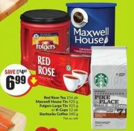Red Rose Tea 216 Pk Maxwell House Tin 925 g Folgers Large Tin 925 g or K-cups 12 Pk Starbucks Coffee 340 g