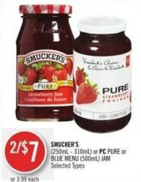 Smucker's (250ml - 310ml) or PC Pure or Blue Menu (500ml) Jam