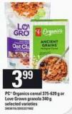 PC Organics Cereal - 375-620 G Or Love Grown Granola - 340 G