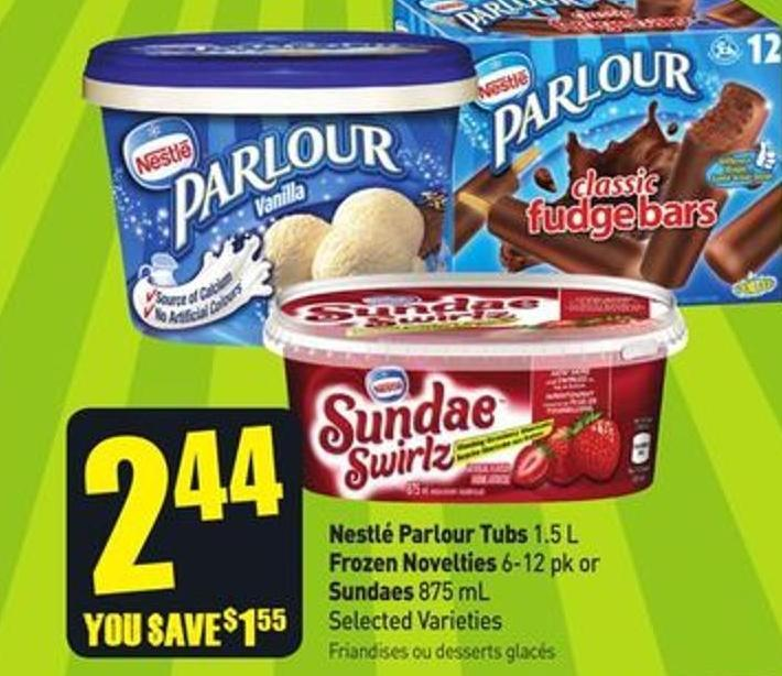 Nestlé Parlour Tubs 1.5 L Frozen Novelties 6-12 Pk or Sundaes 875 mL Selected Varieties
