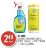 No Name Disinfecting Wipes (35's) - Glass (950ml) or Toilet Bowl (710ml) Cleaner