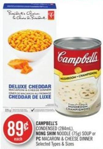 Campbell's Condensed (284ml) - Nong Shim Noodle (75g) Soup or PC Macaroni & Cheese Dinner