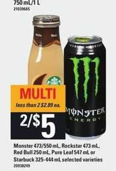 Monster - 473/550 mL - Rockstar 473 Ml - Red Bull - 250 mL - Pure Leaf - 547 mL Or Starbuck 325-444 mL