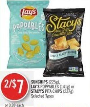 Sunchips (225g) - Lay's Poppables (141g) or Stacy's Pita Chips (227g)