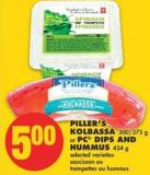 Piller's Kolbassa 300/375 g or PC Dips And Hummus 454 g