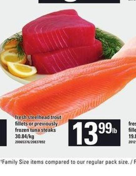 Fresh Steelhead Trout Fillets Or Previously Frozen Tuna Steaks
