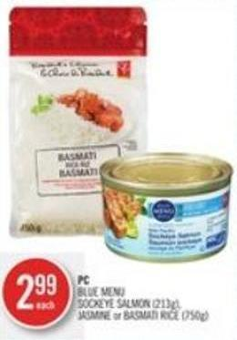 PC Blue Menu Sockeye Salmon (213g) - Jasmine or Basmati Rice (750g)